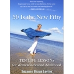 """50 IS THE NEW FIFTY"" CONTEST! Tell Us How You Celebrated the New 50, 60 or 70 to Win an Autographed Copy of the Book."